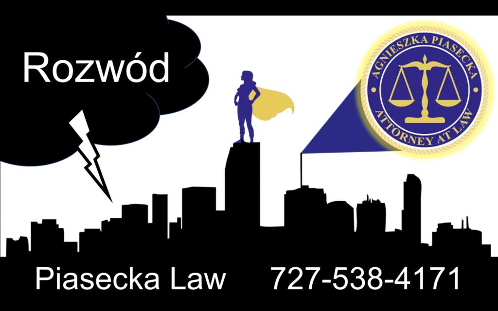 Clearwater, Rozwód Floryda 727-538-4171 Piasecka Law