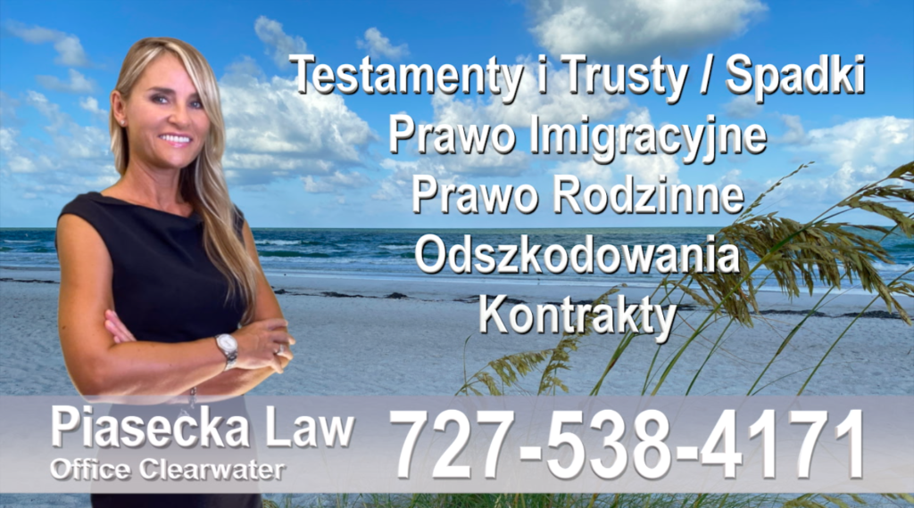 Clearwater Polski adwokat prawnik Floryda Testamenty Trusty Spadki Prawo Imigracyjne Rodzinne Odszkodowania Kontrakty Wypadki- Polscy Prawnicy na Florydzie
